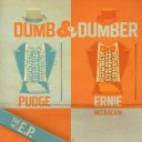 Pudge &#038; Ernie McCrackin &#8211; Dumb &#038; Dumber
