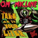 QM & Maclane – Take Me To Your Liter
